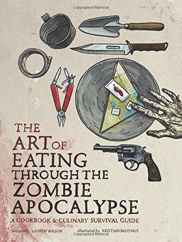 the-art-of-eating-through-the-zombie-apocalypse book cover